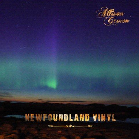 Newfoundland Vinyl - Allison Crowe - album cover