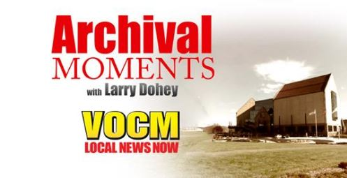 Archival Moments - Larry Dohey on VOCM