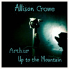 Arthur / Up to the Mountain - Allison Crowe - 100px