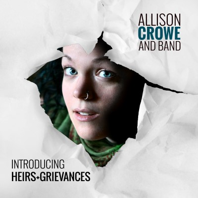 Heirs + Grievances - Allison Crowe and Band - album cover 400px