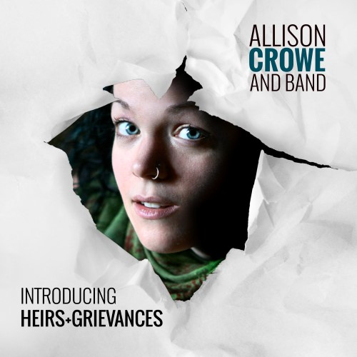 Allison Crowe and Band - Heirs+Grievances / Introducing 500px