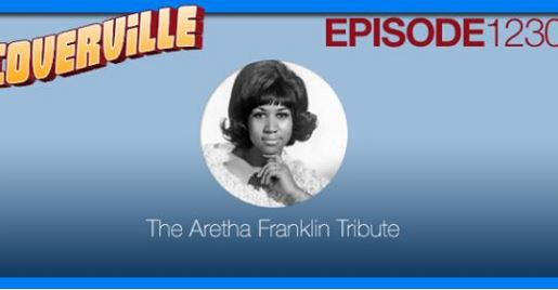 Coverville 1230 - Tribute to Aretha Franklin - w. Allison Crowe +