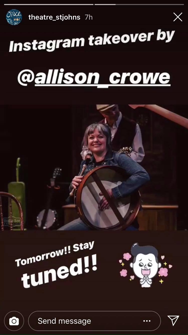 "Instagram takeover - Allison Crowe @ Theatre St. John's ""Once"""