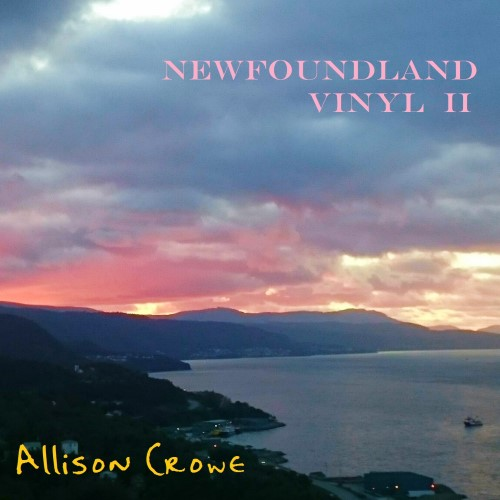 Newfoundland Vinyl II - Allison Crowe album cover 500px