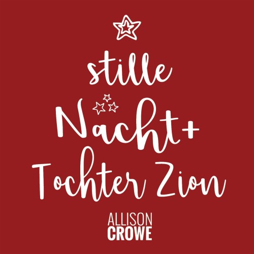 Tochter Zion + Stille Nacht - Allison Crowe with Celine Sawchuk