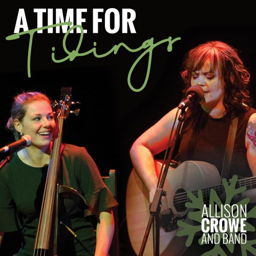 A Time for Tidings - Allison Crowe with Celine Sawchuk