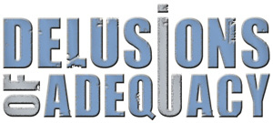 Delusions of Adequacy - independent music reviews +